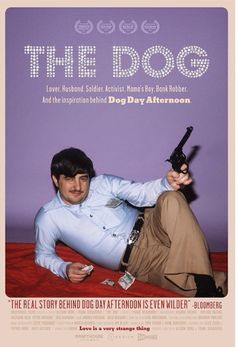 10 Best Documentaries of the Year (So Far) - The Dog goes into the real-life inspiration behind Al Pacino's character Sonny in the classic Dog Day Afternoon. Dog Trailer, New Trailers, Dog Day Afternoon, Dogs Online, Bank Robber, Best Documentaries, Dog Poster, Cinema Film, Posters
