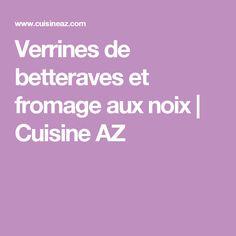 Verrines de betteraves et fromage aux noix | Cuisine AZ