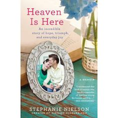 The book Heaven is Here from Stephanie Nielson, creator of Nie Nie Dialogues. Her story is truly inspirational!!