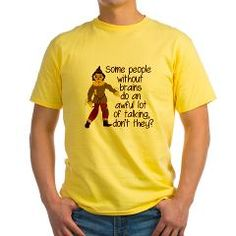 Some people without brains do an awful lot of talking, don't they? Funny Scarecrow quote from Wizard of Oz.