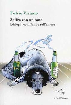 Prezzi e Sconti: #Soffro con un cane. dialoghi con nando New  ad Euro 10.00 in #Il palindromo #Libri