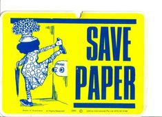 Save paper. Yikes!