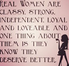 It takes great strength to be a real woman, but life is much mor lovely choosing to be one. And yes, it is a choice.