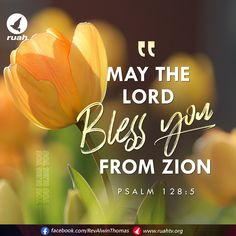 May the Lord bless you from Zion; Bible Verses About Strength, Scripture Of The Day, Encouraging Bible Verses, Daily Scripture, Scripture Verses, Bible Scriptures, Psalm 128, Psalms, Biblical Quotes
