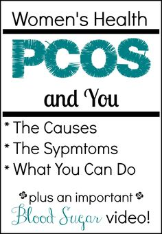 #PCOS and You. The causes, the symptoms and what you can do. Plus an important Blood Sugar Video!