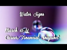 Water Signs Career/Financial Snapshot March 15-31, 2016