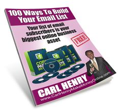 Carl Henry - 100 Ways to Build Your Email List