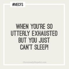 Chronically Hopeful  @chronic_hopeful  21h21 hours ago More #MECFS A common misconception is that we're just tired, but sleep doesn't take away this #exhaustion & every tiny movement makes it worse. The ironic thing is that most of us struggle to sleep despite our #fatigue. #NotJustTired  #pwme #chronicillness #ChronicFatigue #ChronicPain