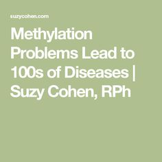 Methylation Problems Lead to 100s of Diseases | Suzy Cohen, RPh