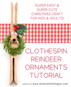 Clothespin Reindeer Ornaments Tutorial - Dream a Little Bigger. Fun project to do with the kiddos! Reindeer Ornaments, Christmas Ornament Crafts, Christmas Crafts For Kids, Craft Stick Crafts, Christmas Projects, Christmas Fun, Holiday Crafts, Christmas Decorations, Diy Crafts