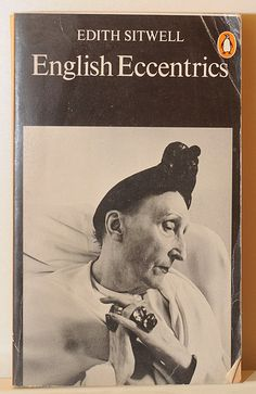 well, that hair for one thing...  English Eccentrics, Edith Sitwell-- Eccentric is just french for Crazy (with money)