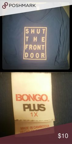 """Blue Bongo Plus Lightweight Sweatshirt - Sz. 1X Cute bongo plus lightweight v neck sweatshirt (without a hood) - writing says """"Shut The Front Door"""". It is hard to tell from the photo, but the shirt is navy blue with pink writing. Very soft and comfy! Only worn a few times. BONGO Tops Sweatshirts & Hoodies"""