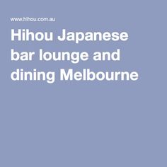 Hihou Japanese bar lounge and dining Melbourne