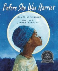 """Before She Was Harriet: The Story of Harriet Tubman,"" illustrated by James E. Ransome and written by Lesa Cline-Ransome, was a 2018 Coretta Scott King Illustrator Honor Book. Harriet Tubman, New Books, Good Books, Books To Read, Coretta Scott King, Black Authors, Poetry Books, Poetry Unit, Black History Month"