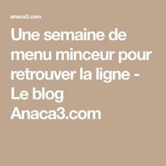 Une semaine de menu minceur pour retrouver la ligne - Le blog Anaca3.com Calories, Detox, Health Fitness, Food And Drink, Healthy Recipes, Healthy Food, Blog, Comme, Sport