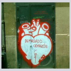 DEMASIADO CORAZÓN Calle de Echegaray Madrid