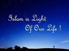 #Islam is Light of our Life