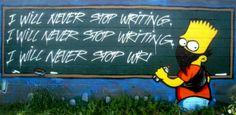 Graffiti wall Bart Simpson  <i will never stop writing>