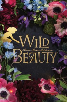 Cover image for Wild Beauty by Anna-Marie McLemore ISBN 978-1-250-12455-5
