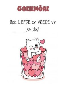 Goeie More, Good Morning Wishes, Afrikaans, Daily Quotes, Exercises, Friendship, Inspirational, Cats, Illustration