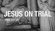 Pastors Tim, Samuel, Steven, And Justin Preach On Jesus' Trial Before Pontius Pilate