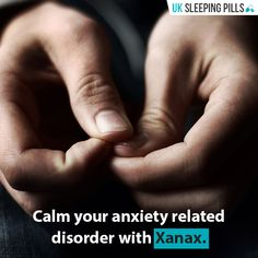 Calm your anxiety related disorder with Xanax.