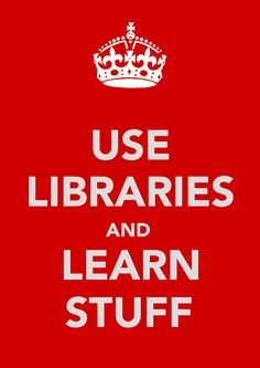 Use Libraries and Learn Stuff image by WordShore, via Flickr