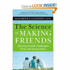 The Science of Making Friends, (w/DVD): Helping Socially Challenged Teens and Young Adults [$18.50 Paperback and DVD] For review, see: http://www.pediastaff.com/blog/book-dvd-review-the-science-of-making-friends-17277
