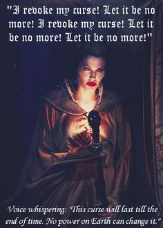"""I revoke my curse! Let it be no more! I revoke my curse! Let it be no more! Let it be no more!"" -Maleficent"