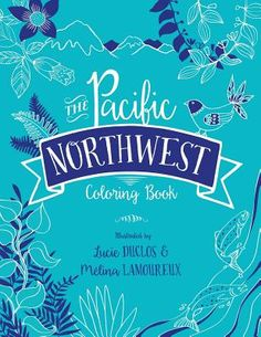 The Pacific Northwest Coloring Book Paperback