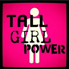 If only all tall girls could appreciate how lucky they are... This from an average height girl.
