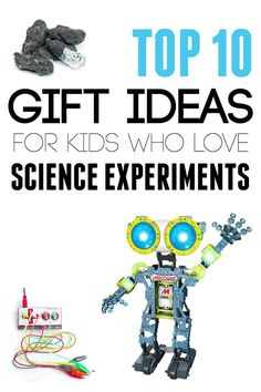 Top 10 Gifts for Kids Who Love Science Experiments