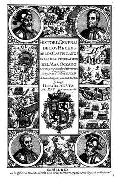 Historia d los hechos de los castellanos en las Islas y Tierra Firme del mar Océano k llaman Indias Occidentales,1601