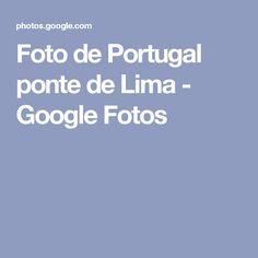 Foto de Portugal ponte de Lima - Google Fotos