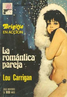 """LA ROMANTICA PAREJA"" by Lou Carrigan. One of the MANY BRIGITTE MONTFORT Brazilian spy novels written between '65 & 1992.She was in the CIA, a Pulitzer Prize winning journalist and a Marshal Arts expert. Many Brazilian fans thought the stoies were based on real CIA files and that the author was a spy or getting inside info..covert U.S propaganda..maybe.. Covers and concept are great Pulp!"