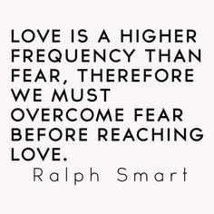 Love Is A Higher Frequency Than Fear, Therefore We Must Overcome Fear Before Reaching Love. Wise Quotes, Great Quotes, Funny Quotes, Being Used Quotes, Quotes To Live By, Life Lesson Quotes, Life Lessons, Inspirational Thoughts, Positive Thoughts