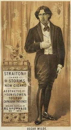 Trade card of a cigar dealer ( Straiton & Storm's New Cigars, New York ) after a photograph of Napoleon Sarony, using Oscar Wilde's popularity during his American trip of 1882 by Glatisant. Vintage Ads, Vintage Posters, Brown Co, Oscar Wilde Quotes, Victorian Books, Cigar Art, Aesthetic Movement, Gray Aesthetic, Essayist