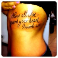 Above all else, guard your heart. Proverbs 4:23 my new tattoo!