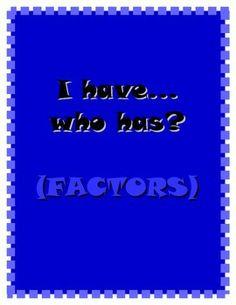 I have...who has? Factors