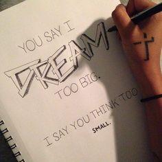 Dream Big by studio88designs /// via Instagram http://instagram.com/p/hrjcDWsH6e/ (Cool Art Designs)