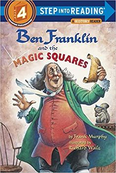 Ben Franklin and the Magic Squares (Step-Into-Reading, Step 4): Murphy, Frank, Walz, Richard: 9780375806216: Amazon.com: Books Veritas Press, Reading Corner Kids, Continents And Oceans, Magic Squares, English Book, School Today, Got Books, Founding Fathers, Historical Fiction