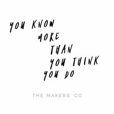 Stop doubting it.  www.themakerscollective.com.au