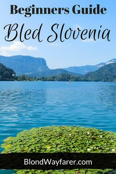 slovenia lake bled travel europe solo female travel travel tips vacations wanderlust