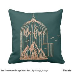 Shop Bee Free Out Of Cage Birds Rose Gold Copper Teal Throw Pillow created by luxury_luxury. Teal Throw Pillows, Decorative Throw Pillows, Bee Free, Blue Gold, Dark Blue, Custom Pillows, Cage, Copper, Birds