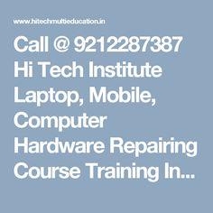 HiTech Institute Call @ 9811133133, We are high class