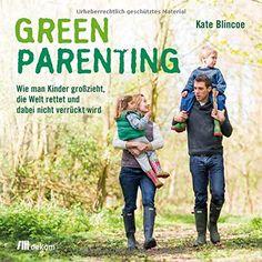 Green Parenting: Wie man Kinder großzieht, die Welt rett... https://www.amazon.de/dp/3865817785/ref=cm_sw_r_pi_dp_Ta1uxbE5S0YWG