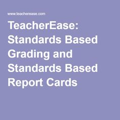 TeacherEase: Standards Based Grading and Standards Based Report Cards