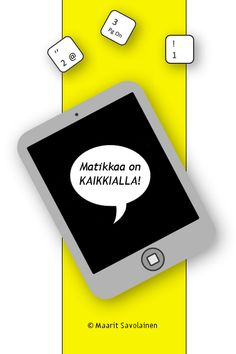 Matikkamaan MATTOTELINE - Puuhamatto Teaching Math, Maths, Math Problems, Education, Learning, Phone, Ipad, Kids, Children