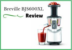 Breville BJS600XL review: Best Juicer at Convenient Price Best Masticating Juicer, Best Juicer, Are You The One