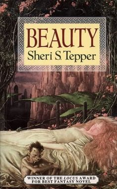 beauty-by-sheri-s-tepper http://www.bookscrolling.com/the-best-modern-fairy-tale-books-and-stories/